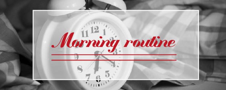 La perfetta Morning Routine!