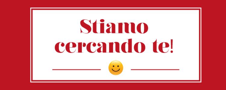 STIAMO CERCANDO TE! :-)